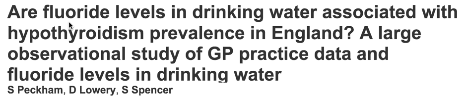 Are fluoride levels in drinking water associated with hypothyroidism prevalence in England? A large observational study of GP practice data and fluoride levels in drinking water