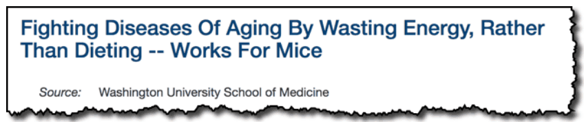 Fighting diseases of aging by wasting energy, rather than dieting -- works for mice