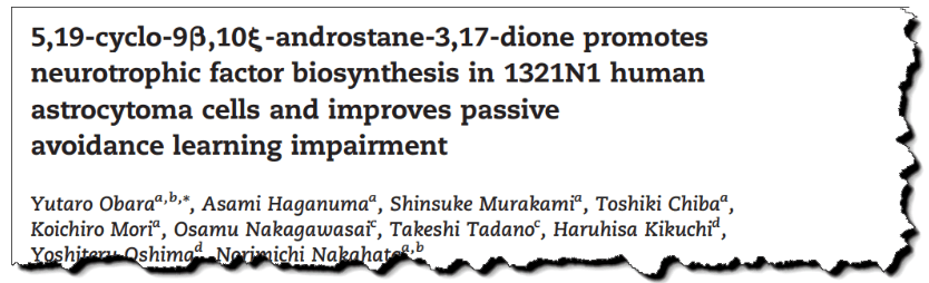 5, 19-cyclo-9β, 10ξ-androstane-3, 17-dione promotes neurotrophic factor biosynthesis in 1321N1 human astrocytoma cells and improves passive avoidance learning impairment.