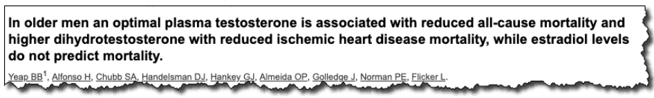 In older men an optimal plasma testosterone is associated with reduced all-cause mortality and higher dihydrotestosterone with reduced ischemic heart disease mortality, while estradiol levels do not predict mortality