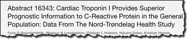 Abstract 15343: Cardiac Troponin I Provides Superior Prognostic Information to C-Reactive Protien in the General Population: Data From The Nord Trondelag Health Study