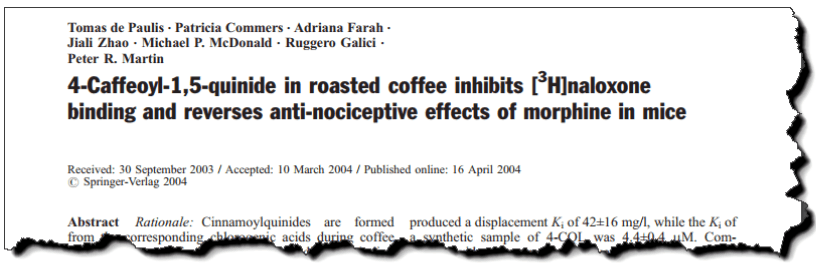 4-Caffeoyl-1, 5-quinide in roasted coffee inhibits [³H]-naloxone binding and reverses anti-nociceptive effects of morphine in mice.