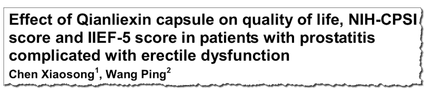 Effect of Qianliexin capsule on quality of life, NIH-CPSI score and IIEF-5 score in patients with prostatitis complicated with erectile dysfunction